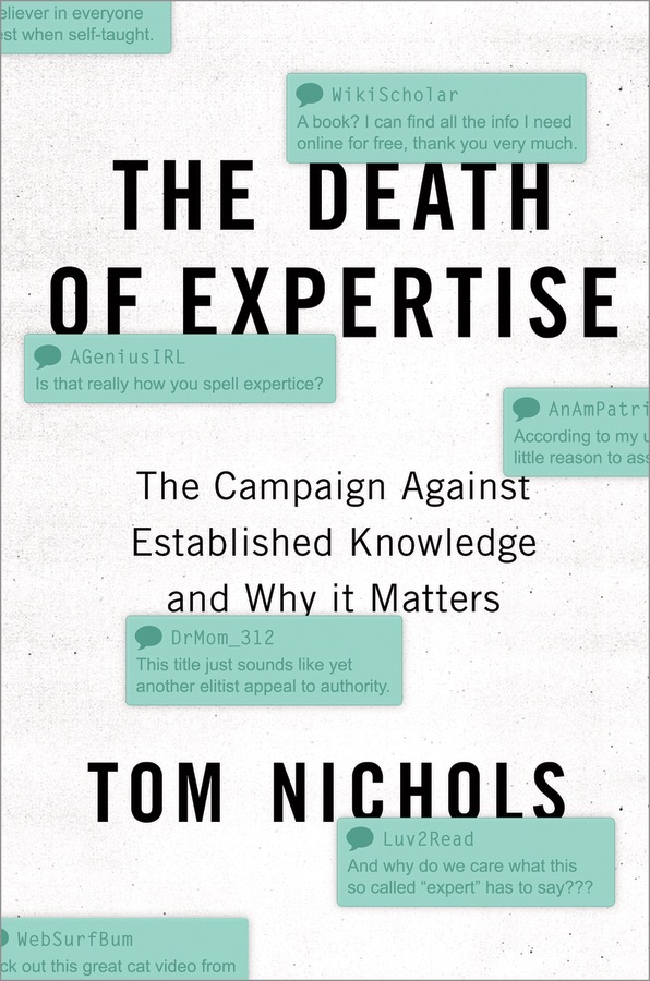 "Book Review: ""The Death of Expertise"" by Tom Nichols"