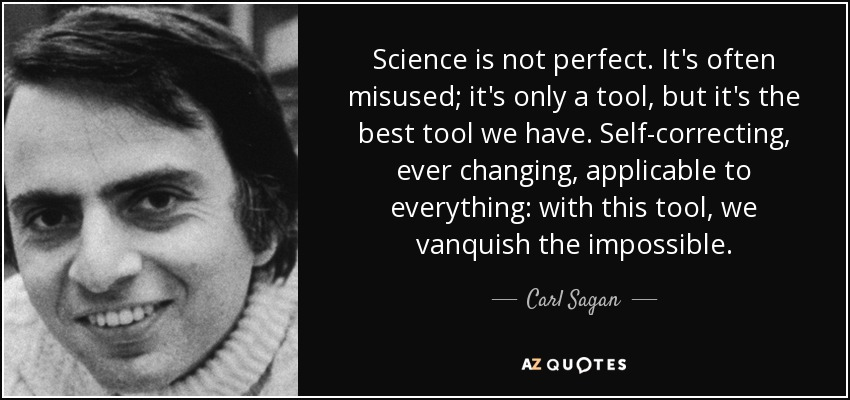 "Carl Sagan quote: ""Science is the best tool we have."""
