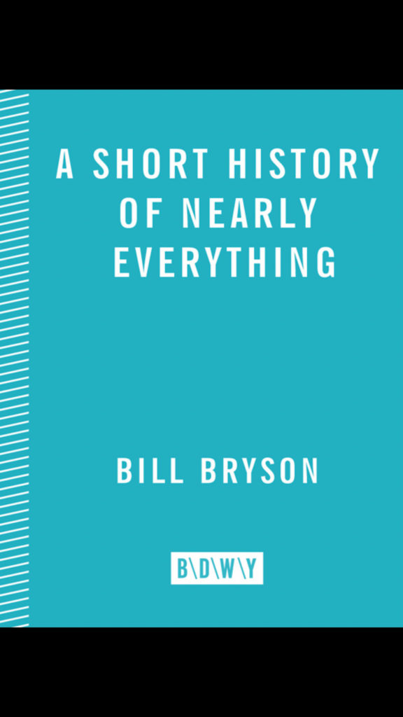 A Short History of Nearly Everything, ready by Dr. Payet in 2018